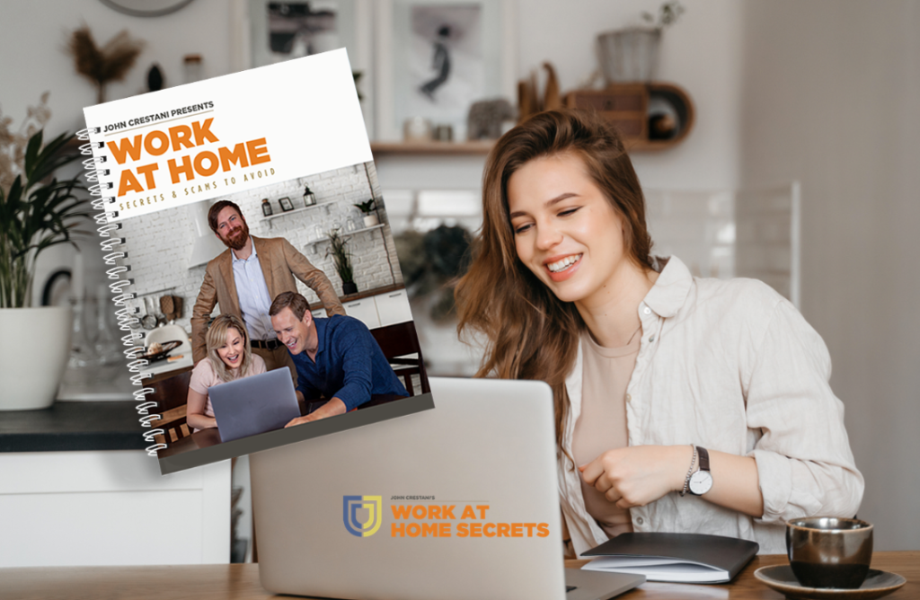 Work at home secrets and scams by John Crestani
